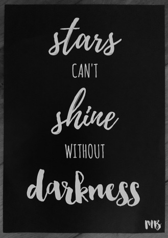 Stars can't shine without darkness - black and white print by Coconut Lane in conjunction with Maddie Bruce for World Mental Health Day 2016.